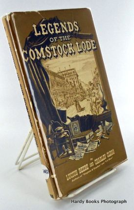 LEGENDS OF THE COMSTOCK LODE. Lucius BEEBE, Charles CLEGG.