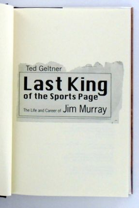 LAST KING OF THE SPORTS PAGE; The Life and Career of Jim Murray