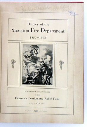 HISTORY OF THE STOCKTON FIRE DEPARTMENT 1850-1908