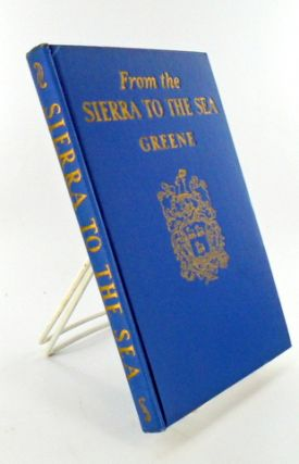 FROM THE SIERRA TO THE SEA or SONGS FROM THE SCAEAN GATE. Charles S. GREENE