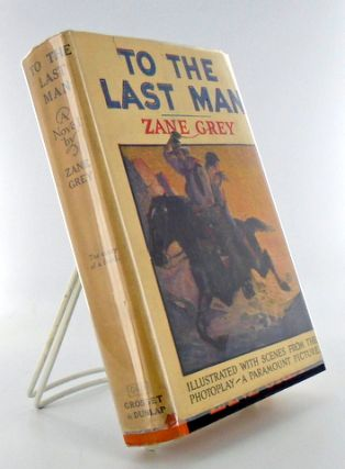 Photoplay Editon) TO THE LAST MAN. Zane GREY