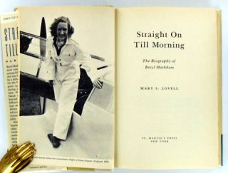 STRAIGHT ON TILL MORNING; The Biography of Beryl Markham