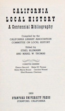 CALIFORNIA LOCAL HISTORY, A Centennial Bibiography