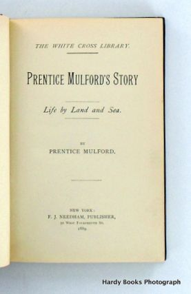 PRENTICE MULFORD'S STORY; Life by Land and Sea