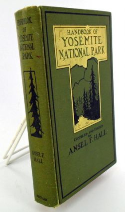 HANDBOOK OF YOSEMITE NATIONAL PARK. Ansel F. HALL.