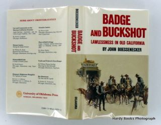 BADGE AND BUCKSHOT; Lawlessness In Old California