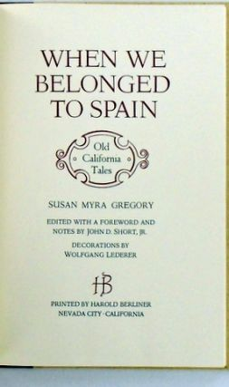WHEN WE BELONGED TO SPAIN; Old California Tales