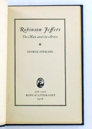 ROBINSON JEFFERS. THE MAN AND THE ARTIST