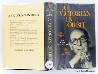 A VICTORIAN IN ORBIT. THE IRREVERENT MEMOIRS OF SIR CEDRIC HARDWICK