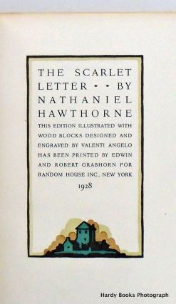 THE SCARLET LETTER; This Edition Illustrated With Wood Engravings Designed and Engraved By Valenti Angelo Has Been Printed By Edwin and Robert Grabhorn for Random House Inc., New York