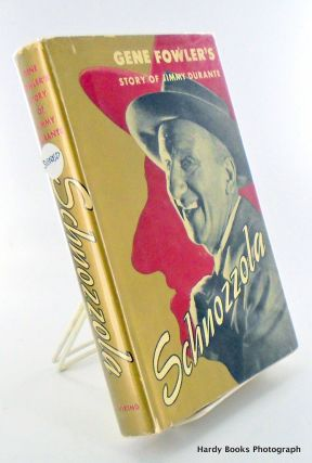 SCHNOZZOLA. THE STORY OF JIMMY DURANTE. Gene FOWLER