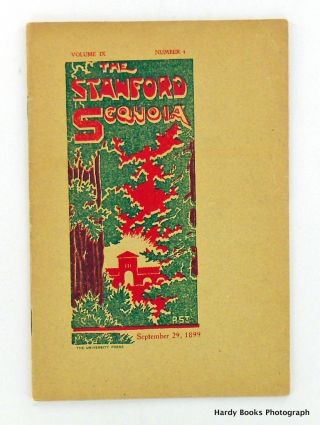 ORIGINAL: THE STANFORD SEQUOIA SEPTEMBER 29, 1899; Volume IX, No. 4. Stanford University Students