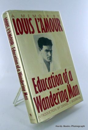 EDUCATION OF A WANDERING MAN. Louis LAMOUR