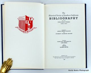 THE HISTORICAL SOCIETY OF SOUTHERN CALIFORNIA BIBLIOGRAPHY OF ALL PUBLISHED WORKS 1884 - 1957; Containing Concise Abstracts of All Articles and an Index by Author and Title.