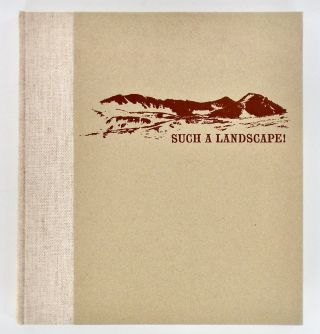 SUCH A LANDSCAPE! A NARRATIVE OF THE 1864 CALIFORNIA GEOLOGICAL SURVEY EXPLORATION OF YOSEMITE, SEQUOIA & KINGS CANYON FROM THE DIARY, FIELDNOTES, LETTERS & REPORTS OF WILLIAM HENRY BREWER