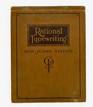 RATIONAL TYPEWRITING, HIGH SCHOOL EDITION. A NEW IDEA IN TEACHING TOUCH TYPEWRITING. Ida McLenan...