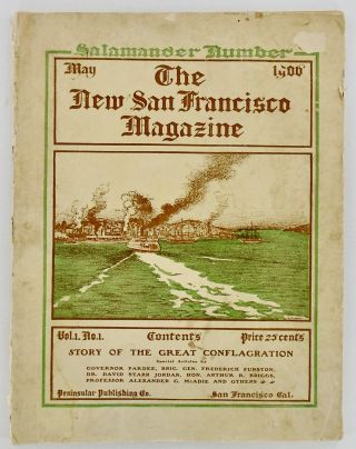 "NEW SAN FRANCISCO MAGAZINE VOL. 1, NO. 1. MAY, 1906 ""SALAMANDER NUMBER"" Frederick S. BURROWS"