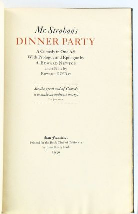 MR. STRAHAN'S DINNER PARTY. A COMEDY IN ONE ACT WITH PROLOGUE AND EPILOGUE BY A. EDWARD NEWTON....