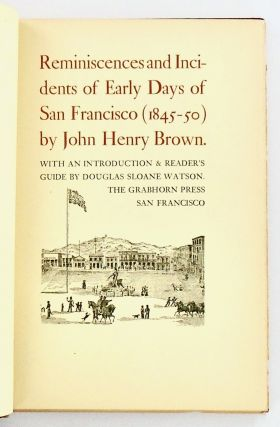 REMINISCENCES AND INCIDENTS OF EARLY DAYS OF SAN FRANCISCO (1845-1850)