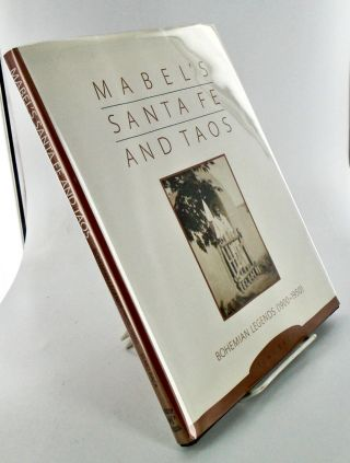 MABEL'S SANTA FE AND TAOS. BOHEMIAN LEGENDS 1900-1950. Elmo BACA