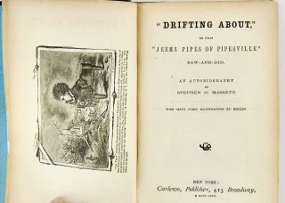 """""""DRIFITNG ABOUT"""", OR WHAT """"JEEMS PIPES OF PIPESVILLE"""" SAW-AND-DID. AN AUTOBIOGRAPHY."""