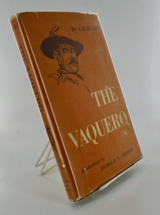 THE VAQUERO. A. R. ROJAS