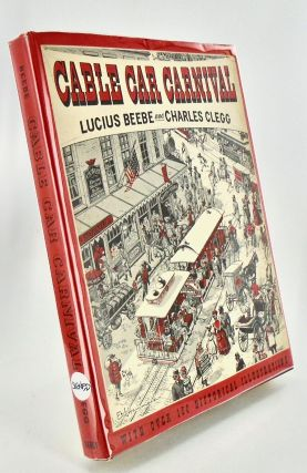 CABLE CAR CARNIVAL. Lucius BEEBE, Charles CLEGG