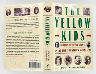 THE YELLOW KIDS. FOREIGN CORRESPONDENTS IN THE HEYDAY OF YELLOW JOURNALISM