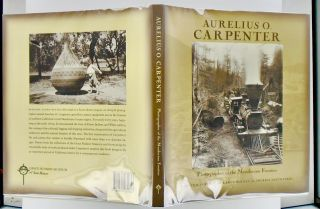 AURELIUS O. CARPENTER. PHOTOGRAPHER OF THE MENDOCINO FRONTIER