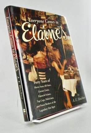 EVERYONE COMES TO ELAINE'S. FORTY YEARS OF MOVIE STARS, ALL-STARS, LITERARY LIONS, FINANCIAL...