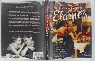 EVERYONE COMES TO ELAINE'S. FORTY YEARS OF MOVIE STARS, ALL-STARS, LITERARY LIONS, FINANCIAL SCIONS, TOP COPS, POLITICIANS, AND POWER BROKERS AT THE LEGENDARY HOT SPOT
