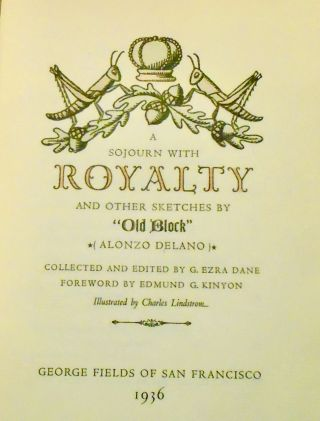 """A SOJOURN WITH ROYALTY AND OTHER SKETCHES BY """"OLD BLOCK"""" (ALONZO DELANO)"""