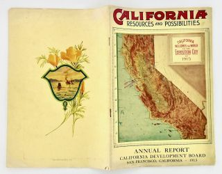 "1912 BROCHURE: ""CALIFORNIA RESOURCES AND POSSIBILITIES""; Twenty-Third Annual Report of the California Development Board for the Year 1912. Submitted as of March 1913"
