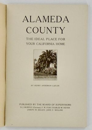 ALAMEDA COUNTY. (1915); The Ideal Place for Your California Home