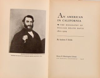 AN AMERICAN IN CALIFORNIA. THE BIOGRAPHY OF WILLIAM HEATH DAVIS, 1822-1909