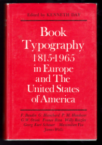 BOOK TYPOGRAPHY 1815-1965 IN EUROPE AND THE UNITED STATES OF AMERICA. Kenneth DAY