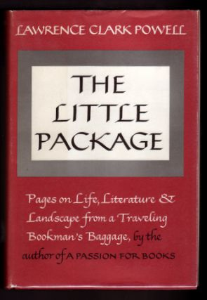 THE LITTLE PACKAGE. Pages on Literature and Landscape from a Traveling Bookman's Life