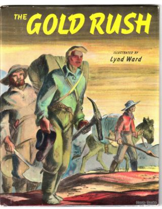 THE GOLD RUSH. Lynd Ward, May McNEER.